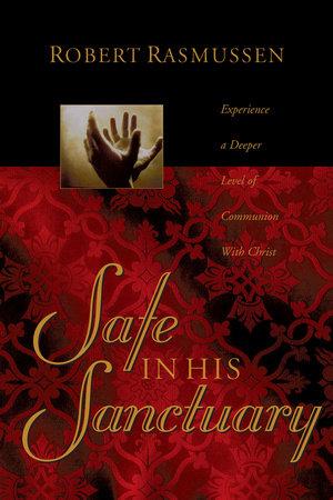 Safe in His Sanctuary by Robert Rasmussen