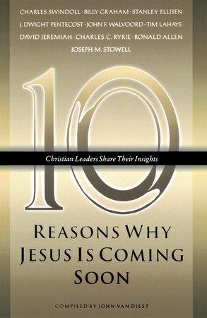 Ten Reasons Why Jesus Is Coming Soon by