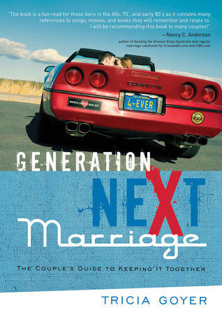 Generation NeXt Marriage by Tricia Goyer