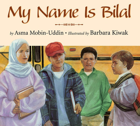 My Name is Bilal by Asma Mobin-Uddin