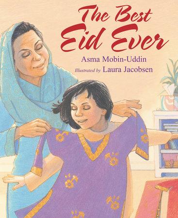 The Best Eid Ever by Asma Mobin-Uddin