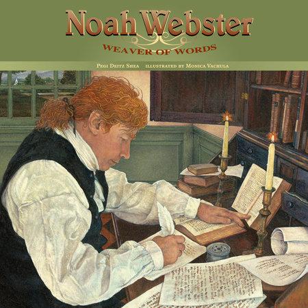Noah Webster by Pegi Deitz Shea