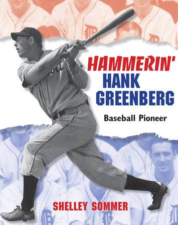 Hammerin' Hank Greenberg by Shelley Sommer