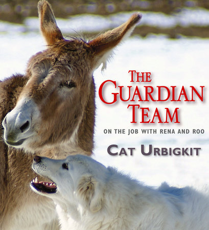 The Guardian Team by Cat Urbigkit