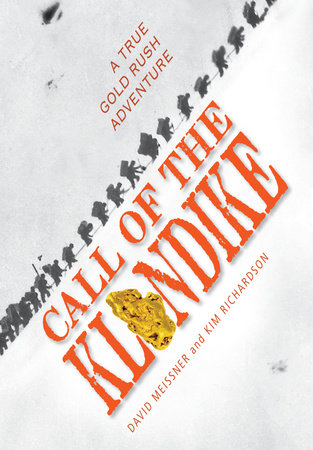 Call of the Klondike by David Meissner and Kim Richardson