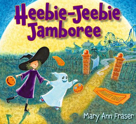 Heebie-Jeebie Jamboree by Mary Ann Fraser