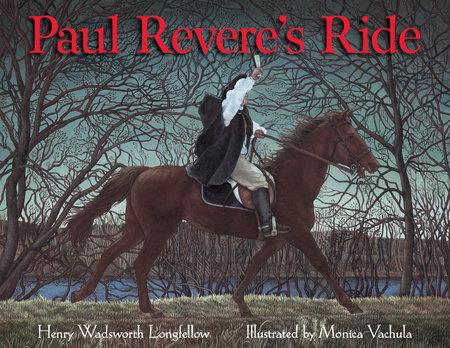 Paul Revere's Ride by Henry Wadsworth Longfellow: 9781590788691 | PenguinRandomHouse.com: Books