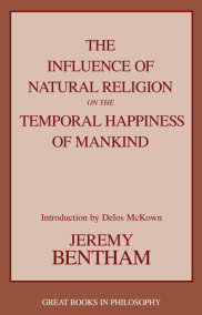 The Influence of Natural Religion on the Temporal Happiness of Mankind