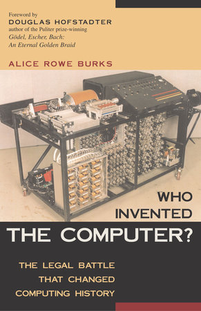 Who Invented the Computer? by Alice R. Burks