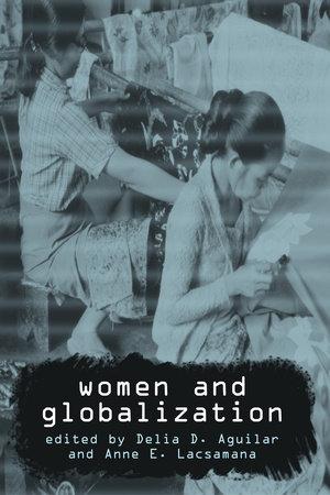Women and Globalization by Anne E. Lacsamana