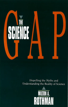 Science Gap by Milton A. Rothman