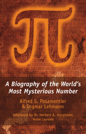 Pi by Alfred S. Posamentier and Ingmar Lehmann