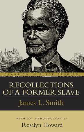 Recollections of a Former Slave by James Lindsay Smith