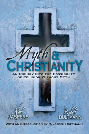 Myth & Christianity by Karl Jaspers and Rudolph Bultmann