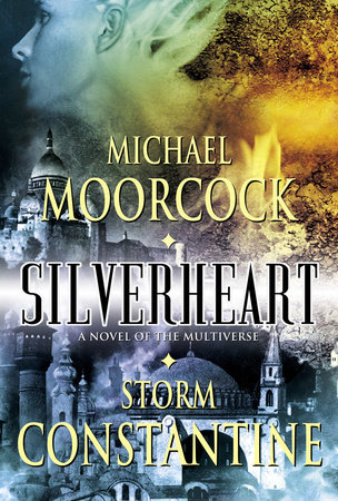 Silverheart by Michael Moorcock and Storm Constantine