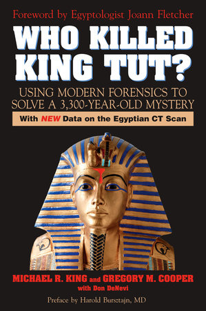 Who Killed King Tut? by Michael R. King and Gregory M. Cooper