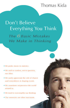 Don't Believe Everything You Think by Thomas E. Kida