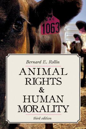 Animal Rights & Human Morality by Bernard E. Rollin