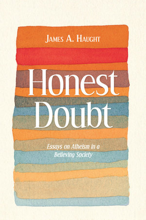 Honest Doubt by James A. Haught