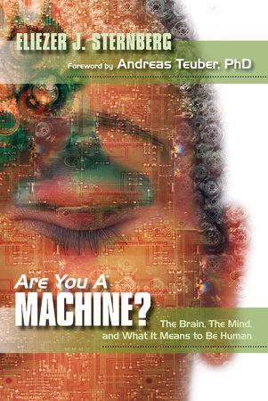 Are You a Machine? by Eliezer J. Sternberg