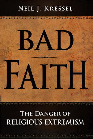 Bad Faith by Neil J. Kressel