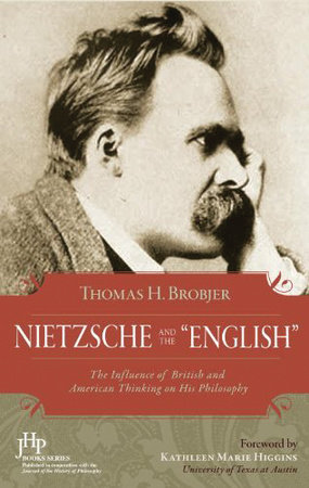 Nietzsche and the English by Thomas H. Brobjer