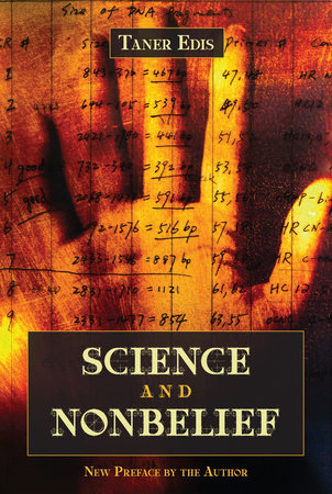 Science and Nonbelief by Taner Edis