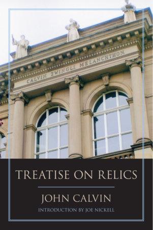 Treatise on Relics by John Calvin