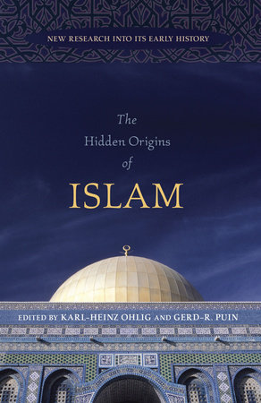 The Hidden Origins of Islam