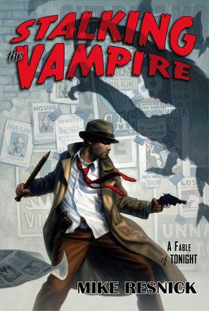 Stalking the Vampire