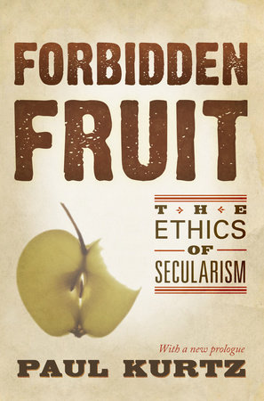Forbidden Fruit by Paul Kurtz