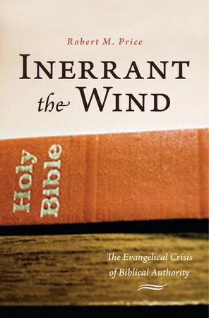 Inerrant the Wind by Robert M. Price