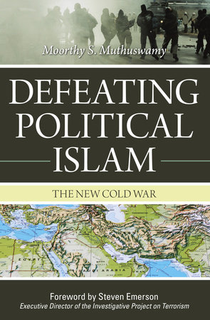 Defeating Political Islam by Moorthy S. Muthuswamy