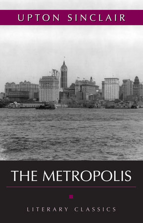 The Metropolis by Upton Sinclair
