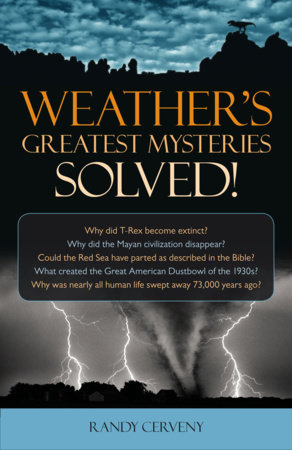 Weather's Greatest Mysteries Solved! by Randy Cerveny