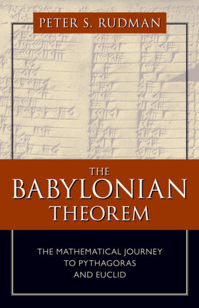 The Babylonian Theorem by Peter S. Rudman