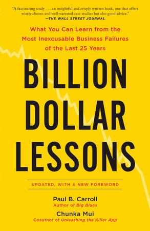 Billion Dollar Lessons by Paul B. Carroll and Chunka Mui