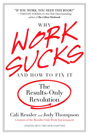 Why Work Sucks and How to Fix It by Cali Ressler and Jody Thompson
