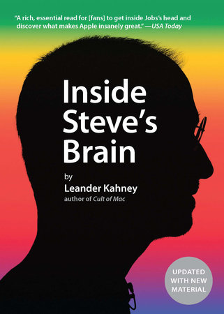 Inside Steve's Brain by Leander Kahney