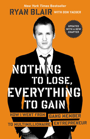 Nothing to Lose, Everything to Gain by Ryan Blair