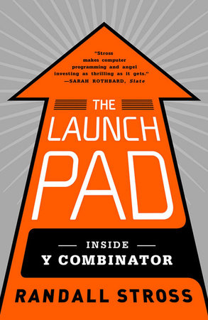 The Launch Pad by Randall Stross
