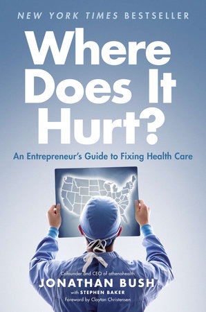 Where Does It Hurt? by Jonathan Bush and Stephen Baker