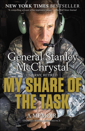 My Share of the Task by General Stanley McChrystal