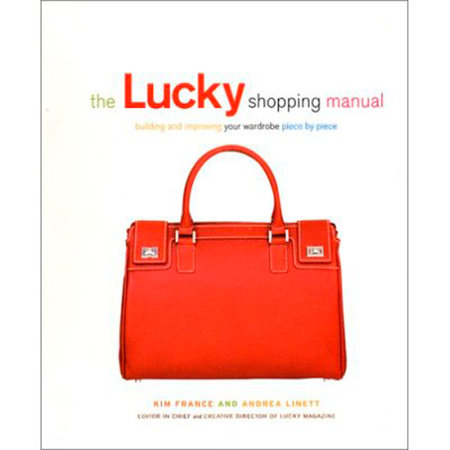 The Lucky Shopping Manual by Andrea Linett and Kim France