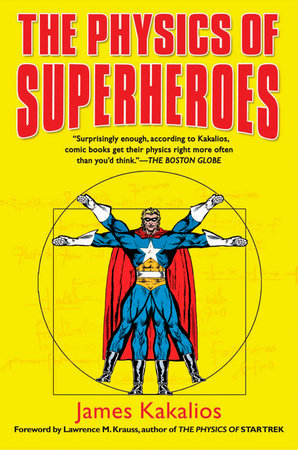 The Physics of Superheroes by James Kakalios