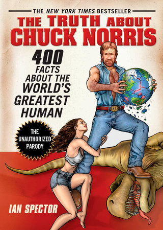 The Truth About Chuck Norris by Ian Spector