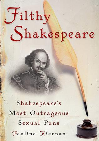 Filthy Shakespeare by Pauline Kiernan