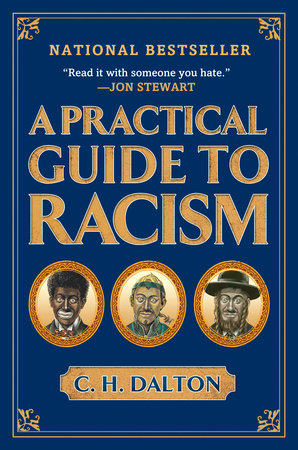 A Practical Guide to Racism by C. H. Dalton