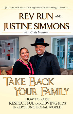 Take Back Your Family by Rev. Run, Justine Simmons and Chris Morrow