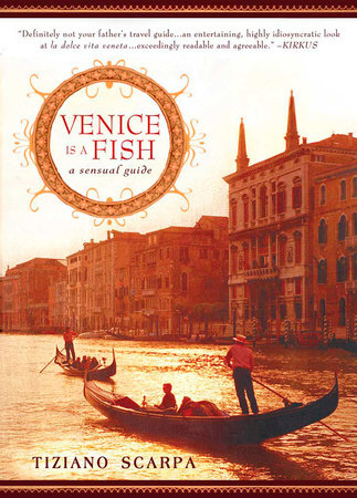 Venice Is a Fish by Tiziano Scarpa